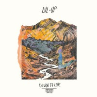 Image of LVL UP - Return To Love