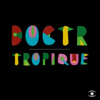 Image of Doctr - Tropique - Inc. Kenneth Bager Edit