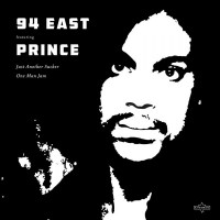 Image of 94 East Feat. Prince - Just Another Sucker