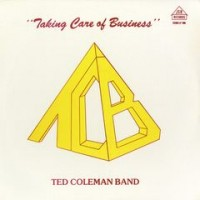 Image of Ted Coleman Band - Taking Care Of Business