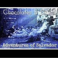 Image of Adventures Of Salvador - Chocolates & Drugs