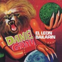 Image of Daniel Grau - El Leon Bailarin
