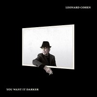 Image of Leonard Cohen - You Want It Darker