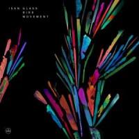 Image of Isan - Glass Bird Movement