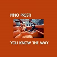 Image of Pino Presti - You Know The Way - Inc. Tee Scott Remix