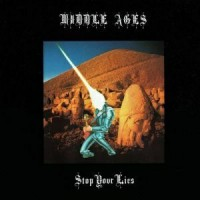 Middle Ages - Stop Your Lies