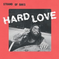 Image of Strand Of Oaks - Hard Love