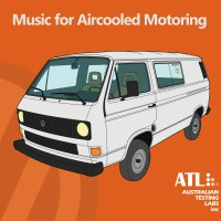 Image of Australian Test Labs - Music For Aircooled Motoring