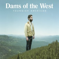 Image of Dams Of The West - Youngish American