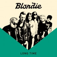 Image of Blondie - Long Time