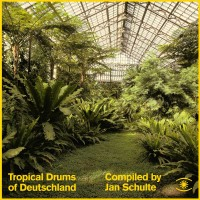 Image of Various Artists - Tropical Drums Of Deutschland - Compiled By Jan Schulte