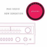 Image of Plustwo - Mad Radio / New Sensation