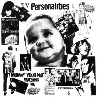 Image of Television Personalities - Mummy You're Not Watching Me
