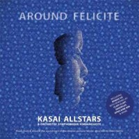 Image of Kasai Allstars & Orchestre Symphonique Kimbanguiste - Around Felicite