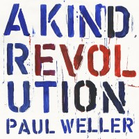 Image of Paul Weller - A Kind Revolution