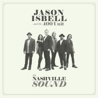 Image of Jason Isbell And The 400 Unit - The Nashville Sound