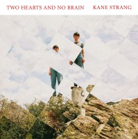 Image of Kane Strang - Two Hearts And No Brain