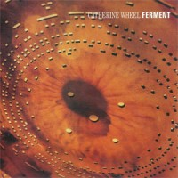 Image of Catherine Wheel - Ferment
