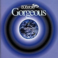 Image of 808 State - Gorgeous