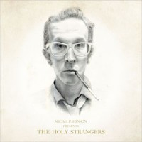Image of Micah P Hinson - Presents The Holy Strangers