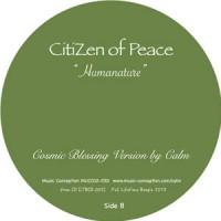 Image of CitiZen Of Peace - Humanature / Heart Dance Remixes