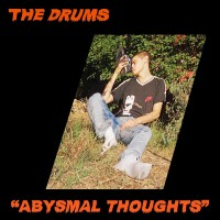 Image of The Drums - Abysmal Thoughts