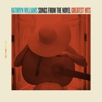 Image of Kathryn Williams - Songs From The Novel Greatest Hits