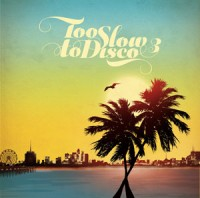 Image of Various Artists - Too Slow To Disco - Volume 3