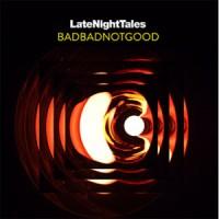 Image of Various Artists - Late Night Tales: Badbadnotgood
