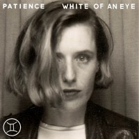 Image of Patience - White Of An Eye