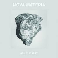 Image of Nova Materia - All The Way EP