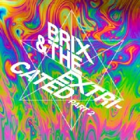 Image of Brix & The Extricated - Part 2