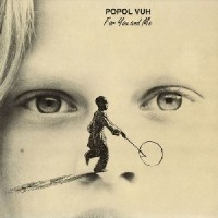Image of Popol Vuh - For You And Me