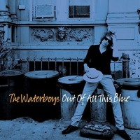 Image of The Waterboys - Out Of All This Blue