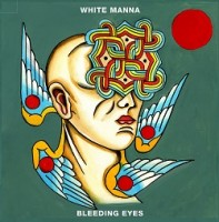 Image of White Manna - Bleeding Eyes