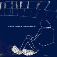 Image of Kuniyuki & Friends - A Mix Out Session - Feat. Vakula, DJ Nature, K15 & Jipster