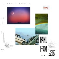 Image of Cut Copy - Haiku From Zero