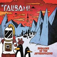 Image of Talibam! - Endgame Of The Anthropocene