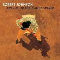 Image of Robert Johnson - King Of The Delta Blues Singers