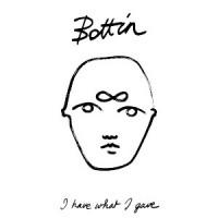 Image of Bottin - I Have What I Gave