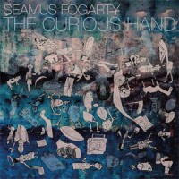 Image of Seamus Fogarty - The Curious Hand