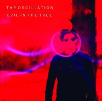 Image of The Oscillation - Evil In The Tree