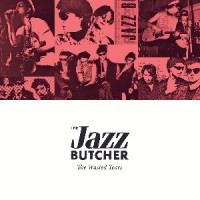 Image of The Jazz Butcher - The Wasted Years