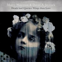 Image of Marry Waterson & David A. Jaycock - Death Had Quicker Wings Than Love