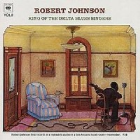 Image of Robert Johnson - King Of The Delta Blues Singers Vol. 2