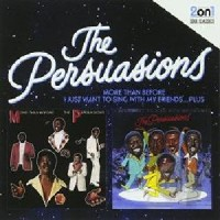 Image of The Persuasions - More Than Before  / I Just Want To Sing With My Friends