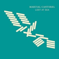Image of Martial Canterel - Lost At Sea