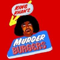 Image of King Khan & The Gris Gris - Murderburgers