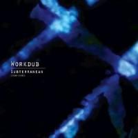 Image of Workdub - Subterranean (1989-1995)