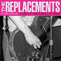 Image of The Replacements - For Sale: Live At Maxwell's 1986